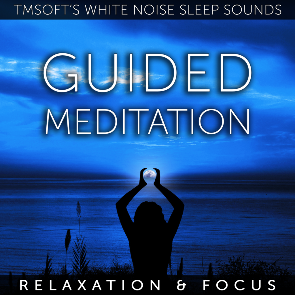 Introducing Guided Meditation Relaxation And Focus Tmsoft