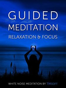 Guided Meditation - Relaxation & Focus